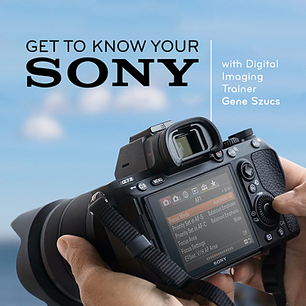 Get to Know Your Sony with Gene Szucs (Sony)