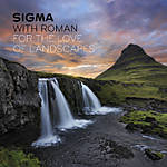 Sigma with Roman: For the Love of Landscapes (Sigma)