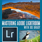 Mastering Adobe Lightroom with Joe Brady